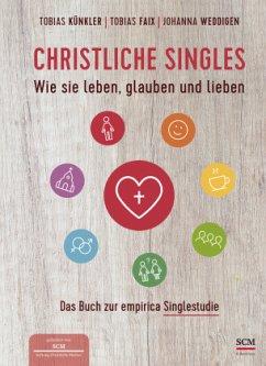 Christliche Singles - Künkler, Tobias;Faix, Tobias;Weddigen, Johanna