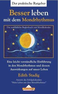 Besser leben mit dem Mondrhythmus - Stadig, Edith