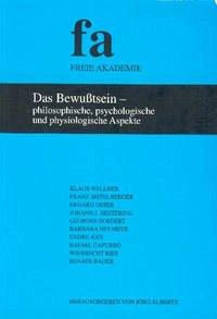 Das Bewusstsein - philosophische, psychologische und physiologische Aspekte