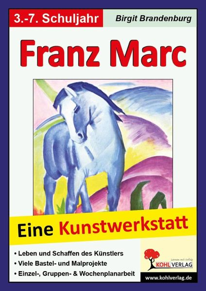 franz marc eine kunstwerkstatt f r 8 bis 12 j hrige von birgit brandenburg schulbuch. Black Bedroom Furniture Sets. Home Design Ideas