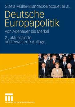Deutsche Europapolitik - Keßler, Ulrike; Leuchtweis, Nicole; Müller-Brandeck-Bocquet, Gisela; Schukraft, Corina