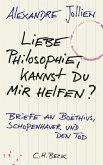 Liebe Philosophie, kannst du mir helfen?