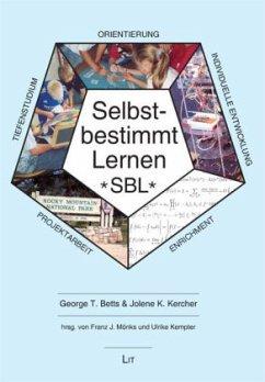 Der Weg des selbstbestimmten Lernens - Betts, George T.; Kercher, Jolene K.