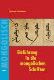 Einführung in die mongolischen Schriften