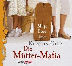 Die Mütter-Mafia, 4 Audio-CDs - Gier, Kerstin