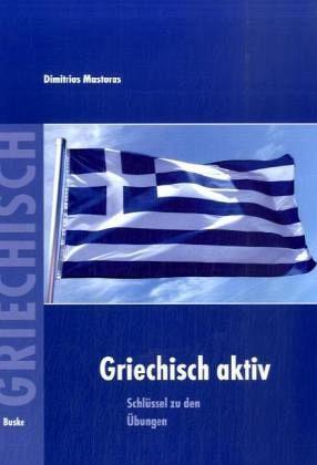 schl ssel zu den bungen griechisch aktiv von dimitrios. Black Bedroom Furniture Sets. Home Design Ideas