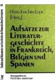 Aufsätze zur Literaturgeschichte in Frankreich, Belgien und Spanien