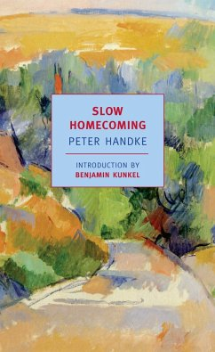 Slow Homecoming - Handke, Peter