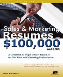 Sales & Marketing Resumes for $100,000 Careers - Kursmark, Louise M.