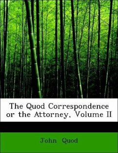 The Quod Correspondence or the Attorney, Volume II