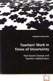 Teachers' Work in Times of Uncertainty