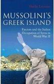 Mussolini's Greek Island: Fascism and the Italian Occupation of Syros in World War II