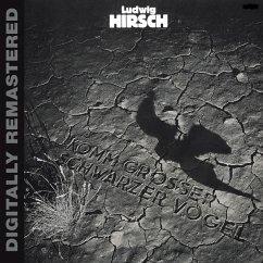 Komm Großer Schwarzer Vogel (Digitally Remastered) - Ludwig Hirsch