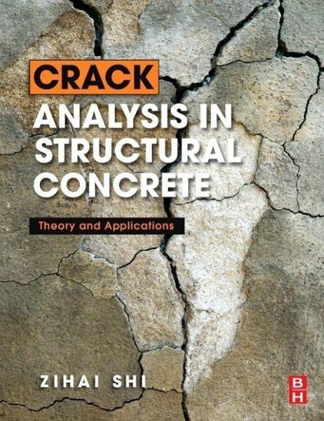 Crack analysis in structural concrete von zihai shi for Baustatik buch