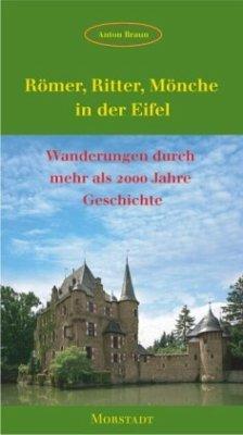 Römer, Ritter, Mönche in der Eifel