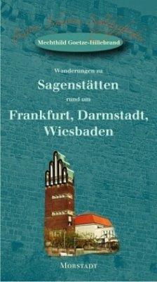 Wanderungen zu Sagenstätten rund um Frankfurt, ...