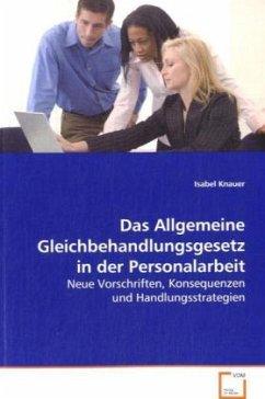 Das Allgemeine Gleichbehandlungsgesetz in der Personalarbeit