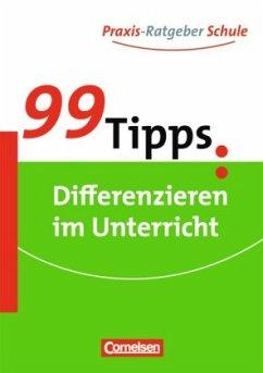 99 Tipps: Differenzieren im Unterricht - Sorrentino, Wencke; Linser, Hans J.; Paradies, Liane