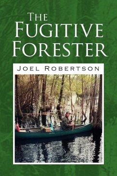 The Fugitive Forester