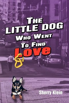 The Little Dog Who Went to Find Love