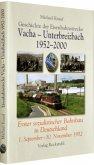 Geschichte der Eisenbahnstrecke Vacha - Unterbreizbach 1952-2000