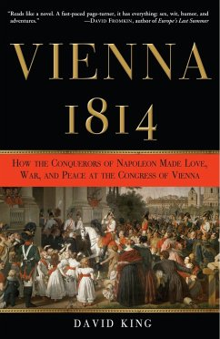 Vienna, 1814: How the Conquerors of Napoleon Ma...