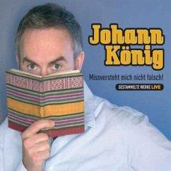 Missversteht mich nicht falsch! - Johann König