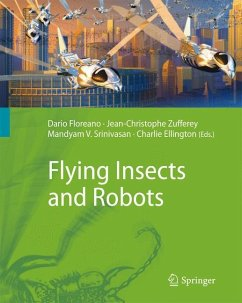 Flying Insects and Robots - Floreano, Dario / Zufferey, Jean-Christophe / Srinivasan, Mandyam V. / Ellington, Charlie (ed.)