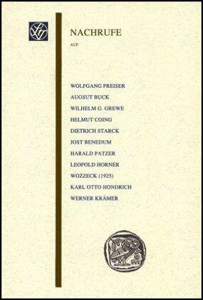 Nachrufe auf Wolfgang Preiser, August Buck, Wilhelm G. Grewe, Helmut Coing, Dietrich Starck, Jost Benedum, Harald Patzer, Leopold Horner, Karl Otto Hondrich, Werner Krämer - Lüderssen, Klaus; Brandt, Reinhard; Preiser, Wolfgang