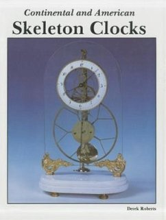 Continental and American Skeleton Clocks - Roberts, Derek
