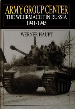 Army Group Center: The Wehrmacht in Russia 1941-1945 - Haupt, Werner