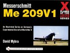 X Planes of the Third Reich - An Illustrated Series on Germany's Experimental Aircraft of World War II: Messerschmitt Me 209