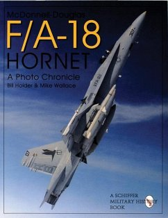 McDonnell-Douglas F/A-18 Hornet: A Photo Chronicle - Holder, Bill; Wallace, Mike