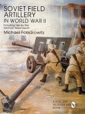 Soviet Field Artillery in World War II: Including Its Use by the German Wehrmacht