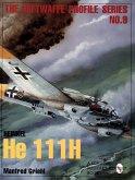 Heinkel He 111H: Luftwaffe Profile Series 9