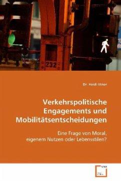 Verkehrspolitische Engagements undMobilitätsentscheidungen