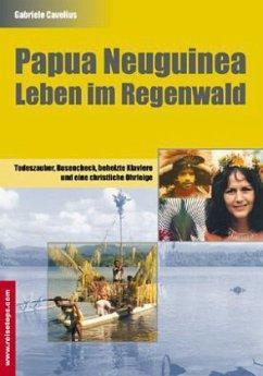 Papua Neuguinea - Leben im Regenwald