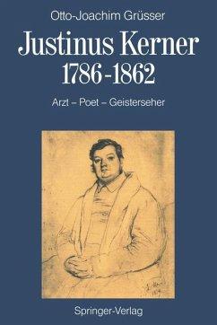 Justinus Kerner 1786-1862 - Grüsser, Otto-Joachim