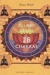 El Libro de Los 28 Chakras: Manual de Los Principales Centros Energeticos de Nuestro Cuerpo