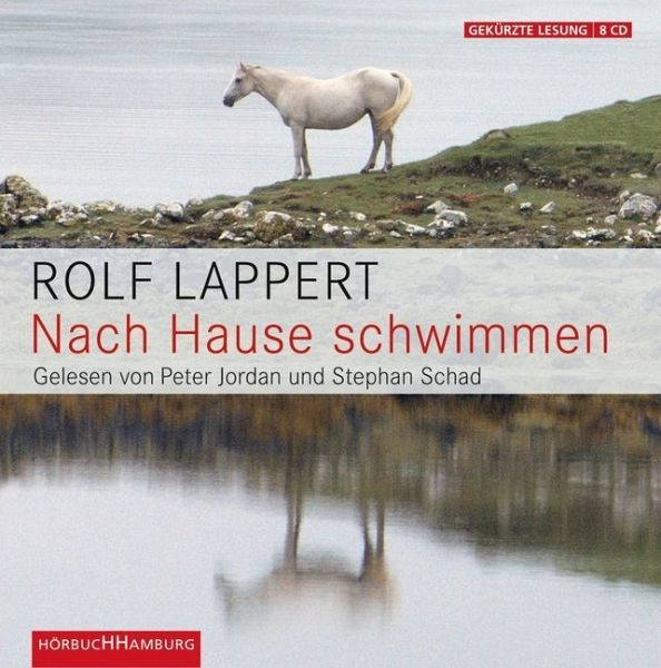 Nach Hause schwimmen, 8 Audio-CDs - Lappert, Rolf