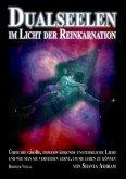 Dualseelen im Licht der Reinkarnation