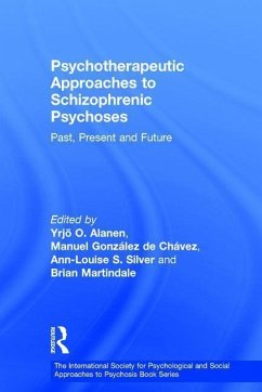 Psychotherapeutic Approaches to Schizophrenic Psychoses: Past, Present and Future