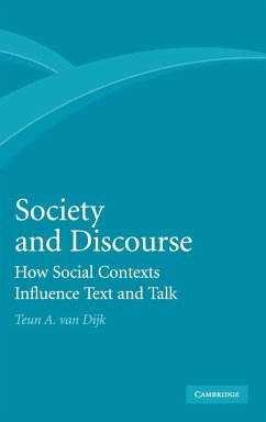 Society and Discourse: How Social Contexts Influence Text and Talk - Dijk, Teun Adrianus van