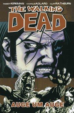 Auge um Auge / The Walking Dead Bd.8 - Kirkman, Robert