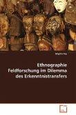 Ethnographie Feldforschung im Dilemma desErkenntnistransfers