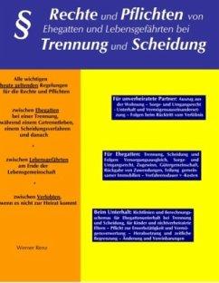 Rechte und Pflichten von Ehegatten und Lebensgefährten bei Trennung und Scheidung - Renz, Werner