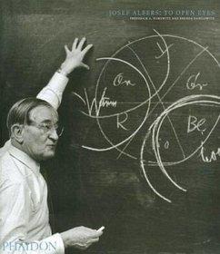 Josef Albers: To Open Eyes - Danilowitz, Brenda;Horowitz, Frederick A.