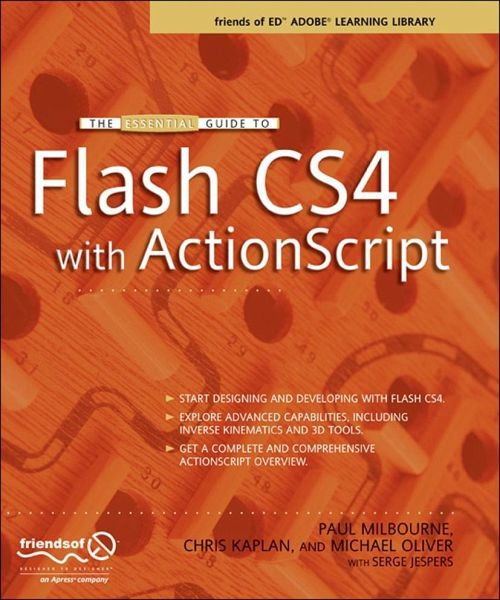 The Essential Guide to Flash CS4 with ActionScript Chris Kaplan, Michael Oliver, Paul Milbourne