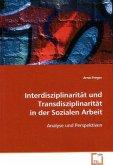 Interdisziplinarität und Transdisziplinarität in der Sozialen Arbeit