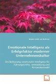 Emotionale Intelligenz als Erfolgsfaktor modernerUnternehmenskultur